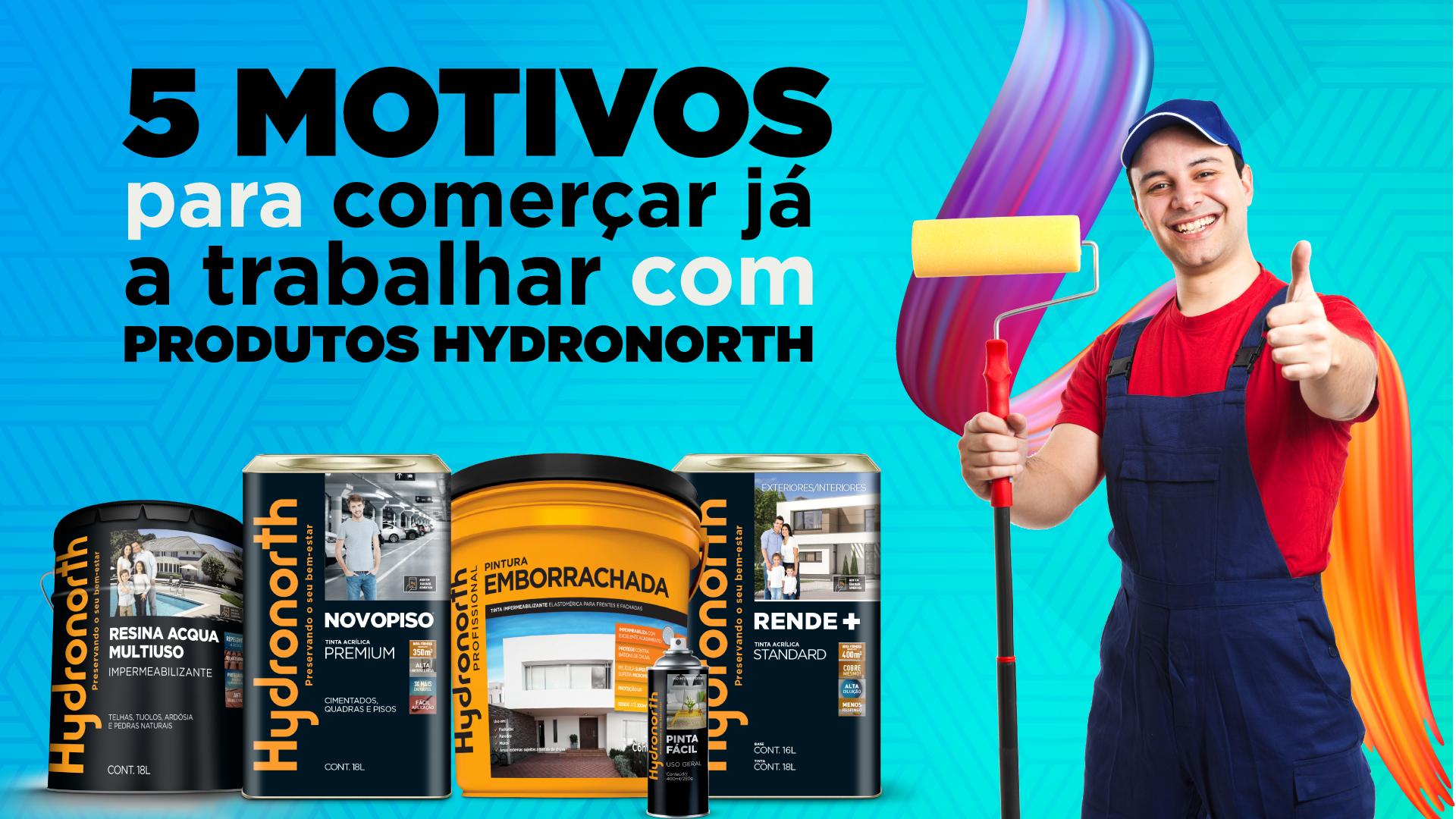 5 motivos para começar já a trabalhar com produtos Hydronorth